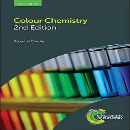 دانلود Colour Chemistry: RSC 2nd Edition کتاب شیمی رنگ ویرایش 2 Robert Christie