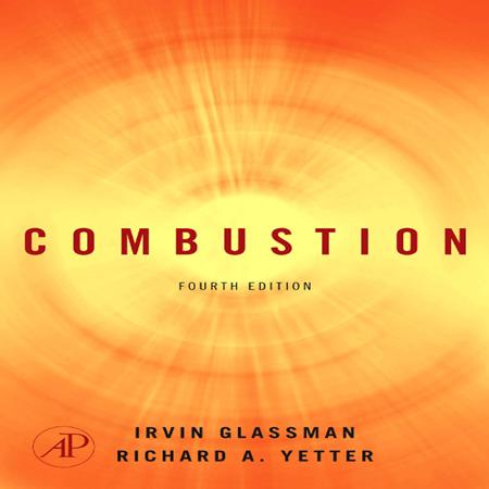 دانلود Combustion 4th Edition کتاب ترمودینامیک احتراق Irvin Glassman