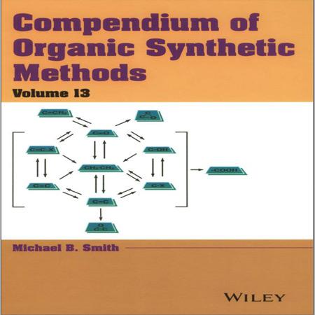 کتاب خلاصه روش های سنتز آلی جلد 13 Michael B. Smith