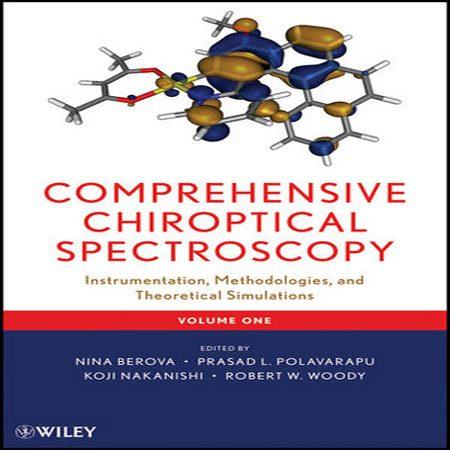 کتاب طیف سنجی کایروپتیکال Chiroptical جامع : ابزار و روش شناسی جلد 1 Nina Berova