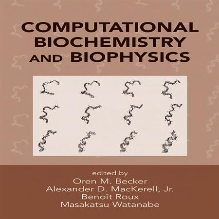 دانلود کتاب بیوشیمی و بیوفیزیک محاسباتی Oren M. Becker
