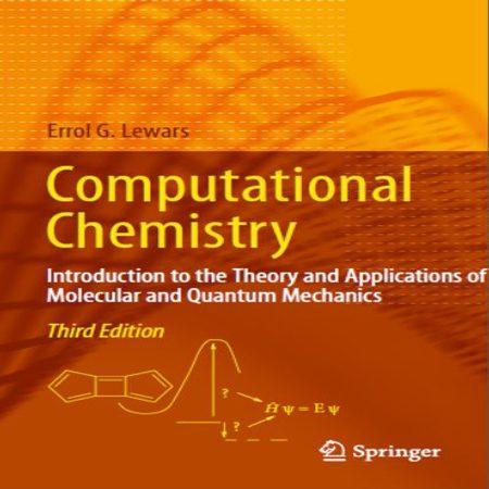 دانلود کتاب شیمی محاسباتی نظریه و کاربرد مکانیک مولکولی و کوانتومی Lewars ویرایش 3