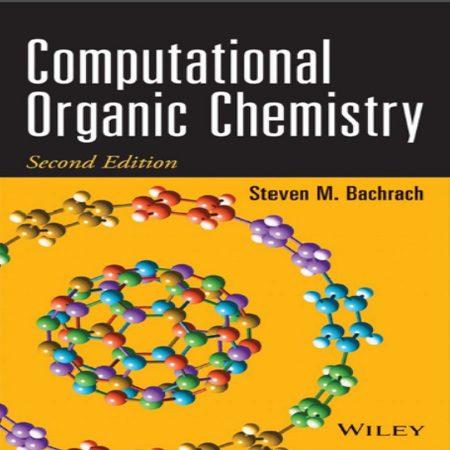 دانلود کتاب شیمی آلی محاسباتی تالیف استیون باچراچ ویرایش 2