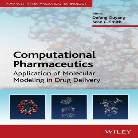 دانلود کتاب دارو های محاسباتی: کاربرد مدل سازی مولکولی در تحویل دارو Defang Ouyang