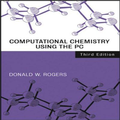 دانلود کتاب Computational Chemistry Using the PC شیمی محاسباتی با کامپیوتر ویرایش 3