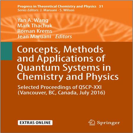 کتاب مفاهیم، روش ها و کاربردهای سیستم های کوانتومی در شیمی و فیزیک 2018 Wang