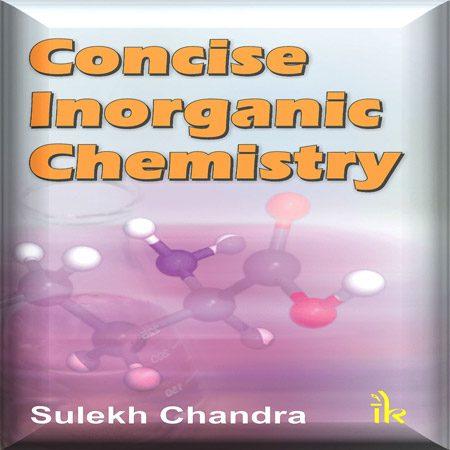 دانلود کتاب Concise Inorganic Chemistry خلاصه شیمی معدنی Sulekh Chandra