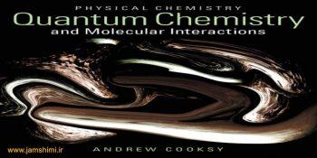 دانلود کتاب شیمی فیزیک کوکسی Quantum Chemistry and Molecular Interactions