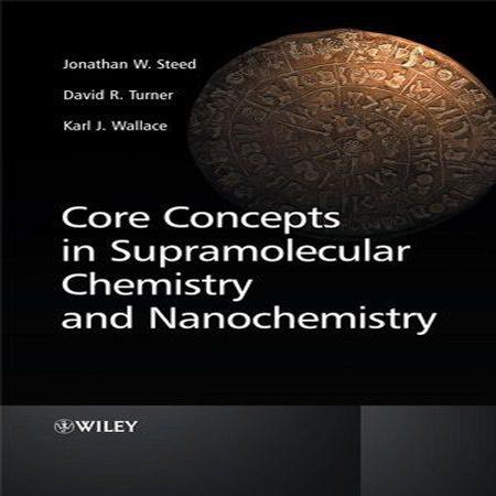 دانلود کتاب مفاهیم اصلی در شیمی ابر مولکولی و نانوشیمی Jonathan W. Steed