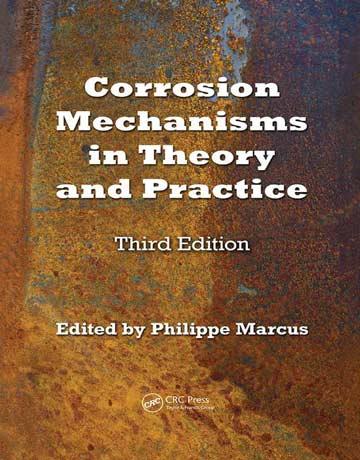 دانلود کتاب مکانیسم خوردگی در تئوری و عمل ویرایش 3 سوم Philippe Marcus
