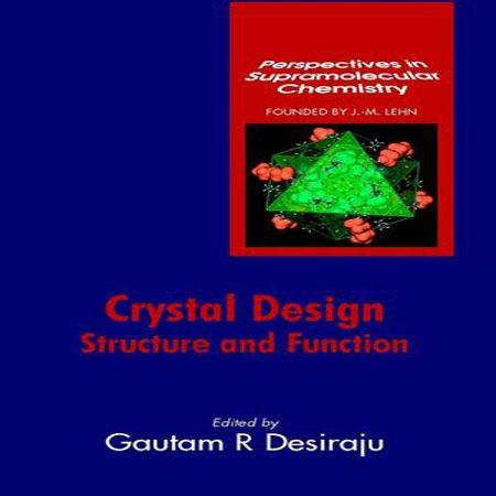 دانلود کتاب طراحی کریستال: ساختار و عملکرد Gautam R. Desiraju