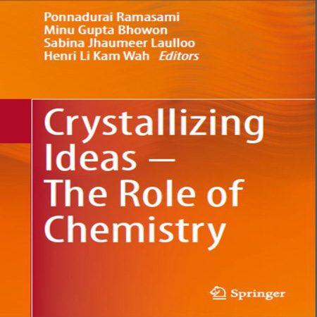 دانلود کتاب Crystallizing Ideas – The Role of Chemistry ایده های کریستالی نقش شیمی