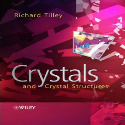 دانلود کتاب کریستال ها و ساختار کریستالی Crystals and Crystal Structures Tilley