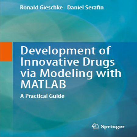 دانلود کتاب توسعه دارو های نوآورانه از طریق مدل سازی با MATLAB + حل تمرین