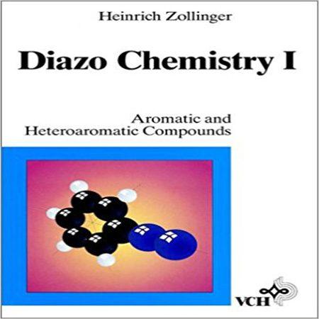 دانلود کتاب Diazo Chemistry 1 ترکیبات آروماتیک و هتروآروماتیک هاینریش زولینگر