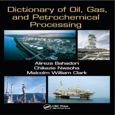 دانلود دیکشنری تخصصی نفت، گاز و پتروشیمی Alireza Bahadori