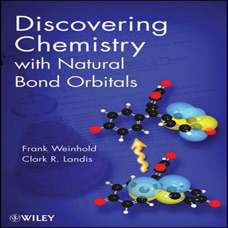 دانلود کتاب شیمی محاسباتی کشف شیمی با اوربیتال های پیوند طبیعی تالیف فرانک وینهولد