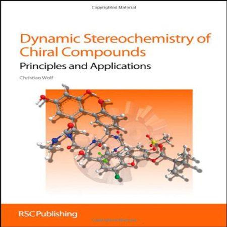 دانلود کتاب استریوشیمی دینامیک ترکیبات کایرال: اصول و کاربردها ویرایش 1 اول Christian Wolf