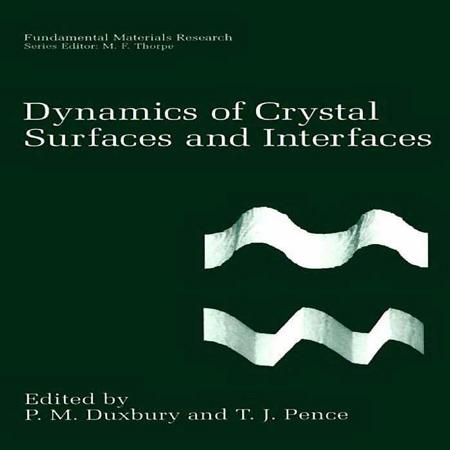 دانلود کتاب دینامیک سطوح و سطح های مشترک کریستال ها P.M. Duxbury