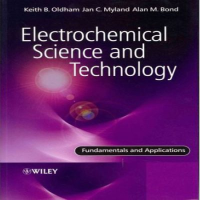 دانلود کتاب Electrochemical Science and Technology Fundamentals and Applications