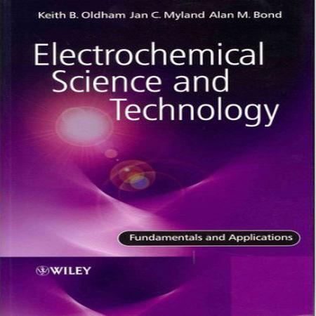 دانلود کتاب Electrochemical Science and Technology Fundamentals and Applications