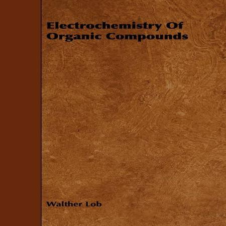 دانلود کتاب الکتروشیمی ترکیبات آلی ویرایش 1 تالیف Walther Lob