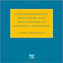 دانلود کتاب واکنش های الکتروشیمایی و مکانیسم آن ها در شیمی آلی