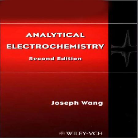 دانلود کتاب الکتروشیمی تجزیه ای ونگ ویرایش 2 wang Electrochemistry