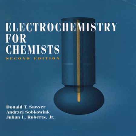 دانلود کتاب الکتروشیمی برای شیمیست ویرایش 2 دوم Donald T. Sawyer