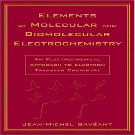 دانلود کتاب عناصر الکتروشیمی مولکولی و بیومولکولی ساوانت Jean-Michel Savéant