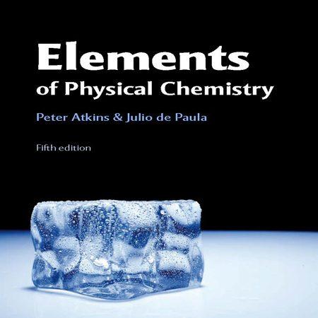 دانلود کتاب عناصر و مفاهیم شیمی فیزیک تالیف پیتر اتکینز ویرایش 5