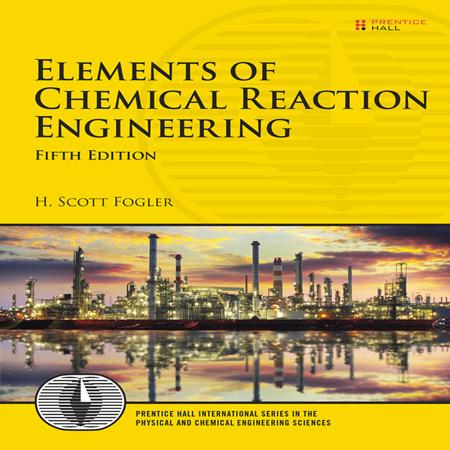 کتاب عناصر مهندسی واکنش های شیمیایی و طراحی راکتور اسکات فوگلر ویرایش 5