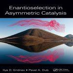 دانلود کتاب Enantioselection in Asymmetric Catalysis انانتیومرها