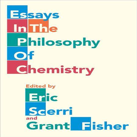 دانلود Essays in the Philosophy of Chemistry کتاب مقالات در فلسفه شیمی ویرایش 1