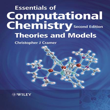 دانلود کتاب ضروریات شیمی محاسباتی : نظریه ها و مدل ها تالیف Cramer ویرایش 2