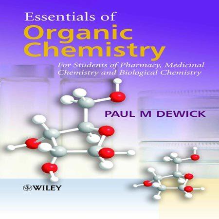 کتاب ضروریات شیمی آلی: برای دانشجویان داروسازی، شیمی دارویی و شیمی بیولوژیکی Paul M. Dewick