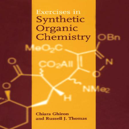 دانلود کتاب تمرین های سنتز در شیمی آلی Exercises in Synthetic Organic Chemistry