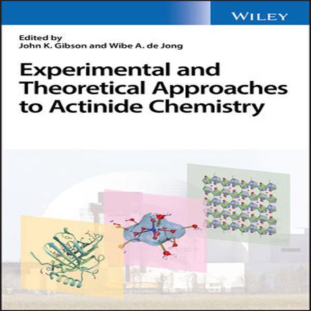 دانلود کتاب روش های تجربی و نظری شیمی اکتینید John K. Gibson