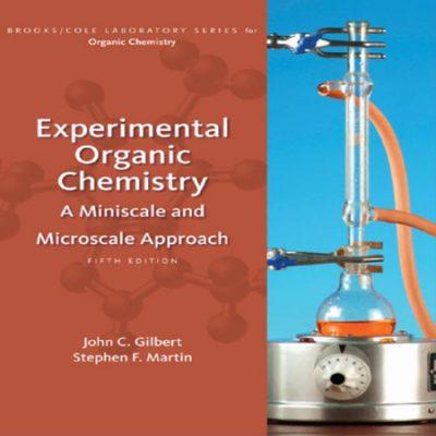 دانلود Experimental Organic Chemistry کتاب شیمی آلی تجربی گیلبرت و مارتین ویرایش 5