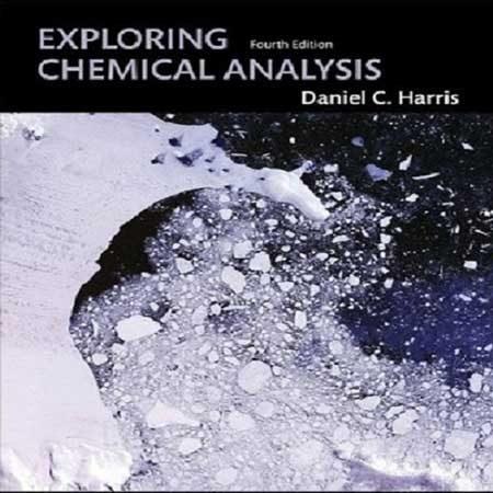 دانلود کتاب Exploring Chemical Analysis Fourth Edition آنالیز شیمیایی هریس