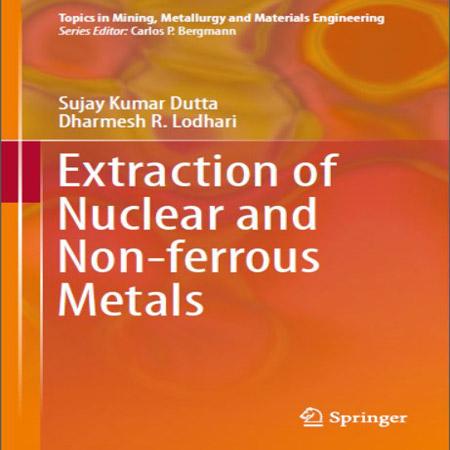 دانلود کتاب روش های استخراج فلزات هسته ای و غیر آهنی Sujay Kumar Dutta