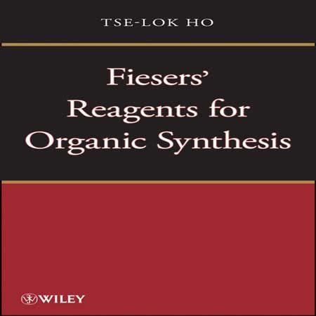 دانلود کتاب واکنشگرهای فیسر Fiesers' Reagents برای سنتز آلی Tse-Lok Ho