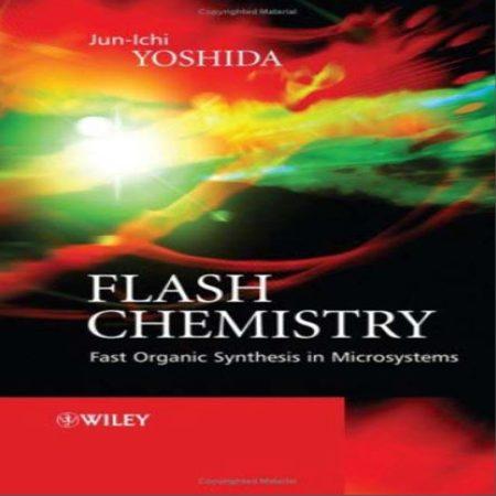 دانلود کتاب Fast Organic Synthesis فلش شیمی ، سنتز آلی سریع در میکروسیستم ها