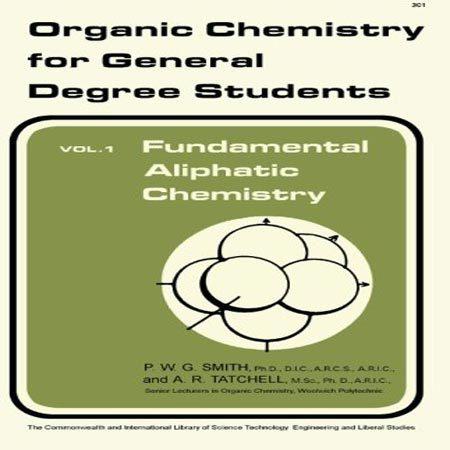 کتاب مبانی شیمی آلیفاتیک جلد 1 اول: شیمی آلی برای دانشجویان P. W. G. Smith
