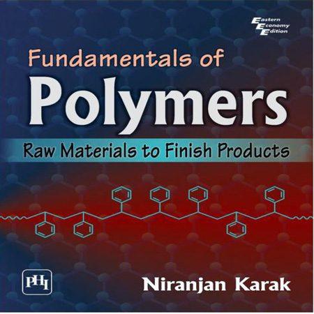 دانلود کتاب اصول پلیمرها: مواد اولیه تا محصولات نهایی Niranjan Karak