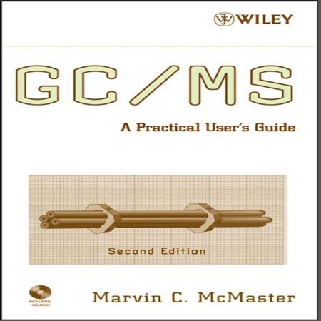 کتاب راهنمای عملی کروماتوگرافی گازی طیف سنجی GC / MS جرمی ویرایش 2 McMaster