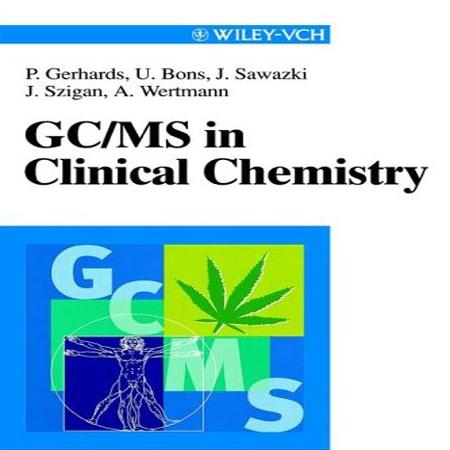 دانلود GC/MS in Clinical Chemistry کروماتوگرافی گازی و طیف سنجی جرمی در شیمی بالینی