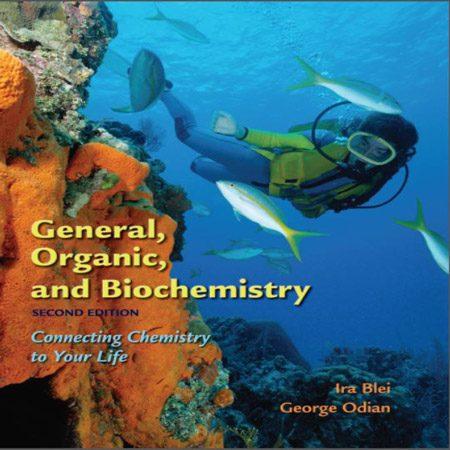 دانلود کتاب شیمی عمومی، آلی و بیوشیمی: اتصال شیمی به زندگی شما ویرایش 2 دوم Ira Blei