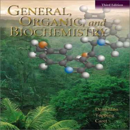 کتاب شیمی عمومی، آلی و بیوشیمی ویرایش 3 سوم Katherine Denniston