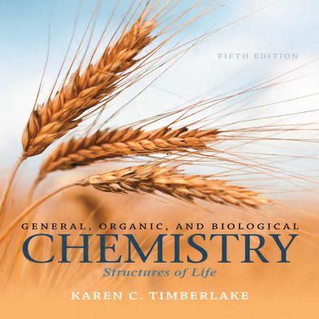 کتاب شیمی عمومی، آلی و بیولوژیکی: ساختار زندگی ویرایش 5 تیمبرلیک Karen C. Timberlake